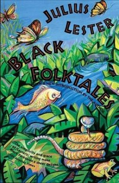 Black folktales /  Julius Lester ; illustrated by Tom Feelings ; with an introduction by the author. - Julius Lester ; illustrated by Tom Feelings ; with an introduction by the author.