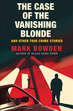 CASE OF THE VANISHING BLONDE; AND OTHER TRUE CRIME STORIES.