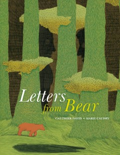Letters from Bear /  Gauthier David, Marie Caudry ; translated by Sarah Ardizzone.