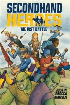 Secondhand Heroes : The Last Battle