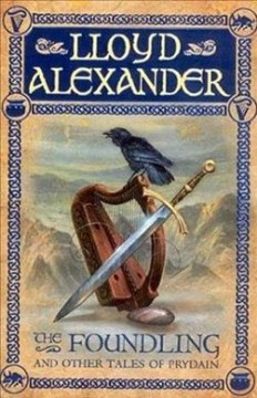 Foundling and Other Tales of Prydain : And Other Tales Of Prydain