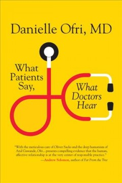 What patients say, what doctors hear : what doctors say, what patients hear / Danielle Ofri. - Danielle Ofri.