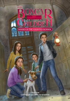Hidden in the haunted school /  created by Gertrude Chandler Warner ; illustrated by Anthony Vanarsdale. - created by Gertrude Chandler Warner ; illustrated by Anthony Vanarsdale.