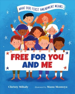 Free for You and Me : What Our First Amendment Means