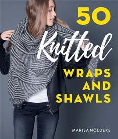 50 Knitted Wraps and Shawls