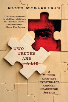 Two Truths and a Lie : A Murder, a Private Investigator, and Her Search for Justice