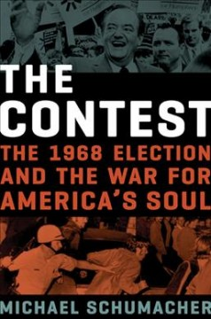 Contest : The 1968 Election and the War for America's Soul