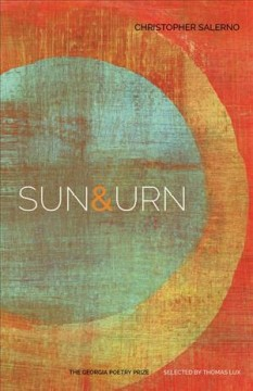 Sun & urn /  Christopher Salerno.
