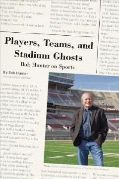 Players, Teams, and Stadium Ghosts : Bob Hunter on Sports