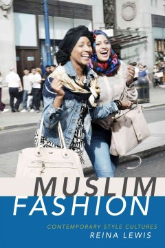 Muslim fashion : contemporary style cultures / Reina Lewis.