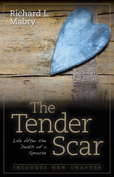 Tender Scar : Life After the Death of a Spouse