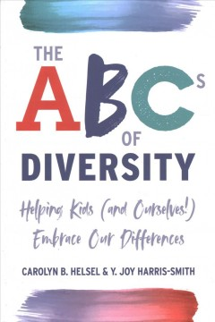 ABC's of Diversity : Helping Kids (And Ourselves!) Embrace Our Differences