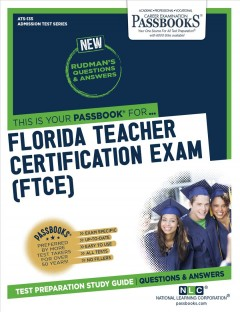 This is your passbook for ... FLORIDA TEACHER CERTIFICATION EXAM (FTCE)