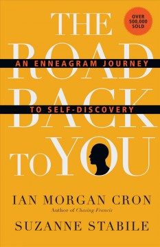 Road Back to You : An Enneagram Journey to Self-Discovery