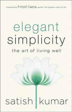 Elegant Simplicity : The Art of Living Well