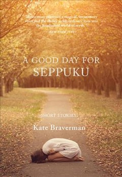 Good Day for Seppuku : Short Stories