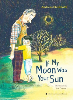 If my moon was your sun /  Andreas Steinhöfel ; with illustrations by Nele Palmtag ; translation by Matthew O. Anderson. - Andreas Steinhöfel ; with illustrations by Nele Palmtag ; translation by Matthew O. Anderson.