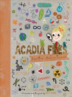 Acadia Files : Book Two, Autumn Science