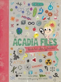 Acadia Files : Book Four, Spring Science