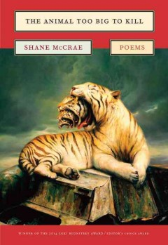 The animal too big to kill : poems / Shane McCrae.