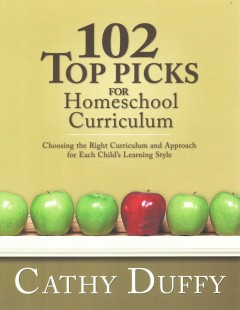 102 Top Picks for Homeschool Curriculum : Choosing the Right Curriculum and Approach for Each Child's Learning Style
