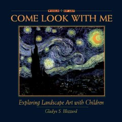 Come look with me : exploring landscape art with children / Gladys S. Blizzard. - Gladys S. Blizzard.