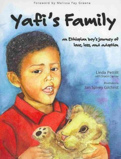 Yafi's Family : An Ethiopian Boy's Journey of Love, Loss, and Adoption