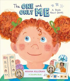The one and only me : a book about genes / Ariana Killoran.