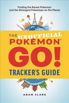 Unofficial Pokemon Go! Tracker's Guide