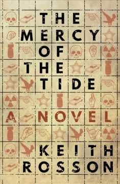 The mercy of the tide : a novel / Keith Rosson. - Keith Rosson.