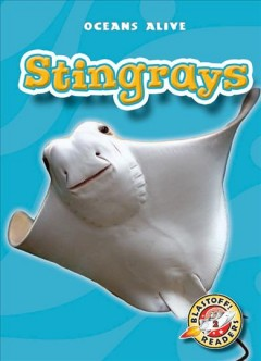 Stingrays - Blastoff! Readers: Oceans Alive