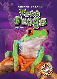 Tree Frogs - Blastoff! Readers: Animal Safari