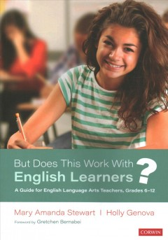 But Does This Work With English Learners? : A Guide for English Language Arts Teachers, Grades 6-12
