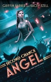 Second chance angel /  written by Griffin Barber and Kacey Ezell. - written by Griffin Barber and Kacey Ezell.