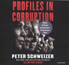 Profiles in corruption : abuse of power by America's progressive elite / Peter Schweizer. - Peter Schweizer.