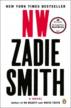 NW : a novel / Zadie Smith. - Zadie Smith.