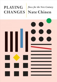 Playing Changes : Jazz for the New Century