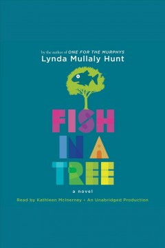 Fish in a tree /  Lynda Mullaly Hunt. - Lynda Mullaly Hunt.
