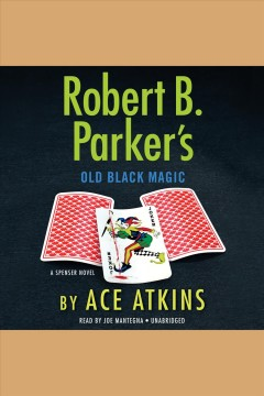 Robert B. Parker's old black magic : a Spenser novel / Ace Atkins. - Ace Atkins.