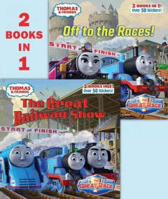 The great railway show ; Off to the races! / illustrated by Tommy Stubbs. - illustrated by Tommy Stubbs.
