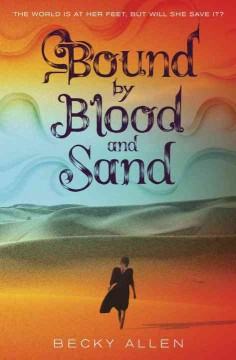 Bound by blood and sand /  Becky Allen.