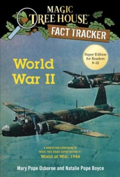 World War II  /  by Mary Pope Osborne and Natalie Pope Boyce ; illustrated by Carlo Molinari.