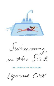 Swimming in the Sink : An Episode of the Heart