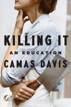 Killing It : An Education