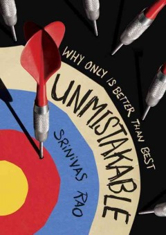 Unmistakable : Why Only Is Better Than Best