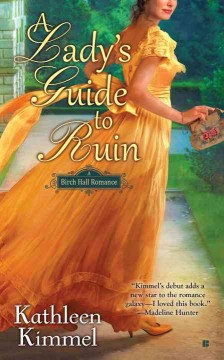 A lady's guide to ruin /  Kathleen Kimmel.