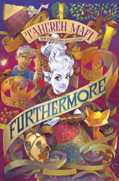 Furthermore : a novel / by Tahereh Mafi. - by Tahereh Mafi.