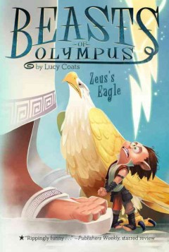 Zeus's eagle /  by Lucy Coats ; art by Brett Bean. - by Lucy Coats ; art by Brett Bean.