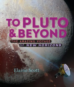 To Pluto & Beyond : The Amazing Voyage of New Horizons