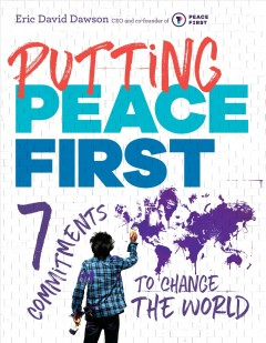 Putting Peace First : 7 Commitments to Change the World
